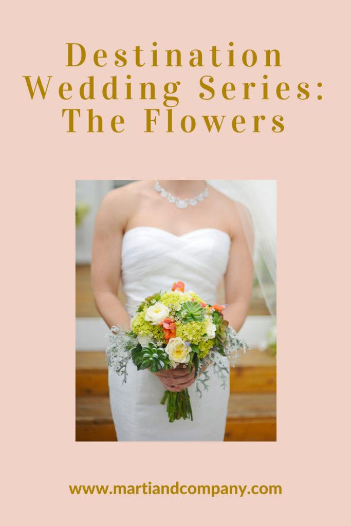 Destination Wedding Series - The Flowers