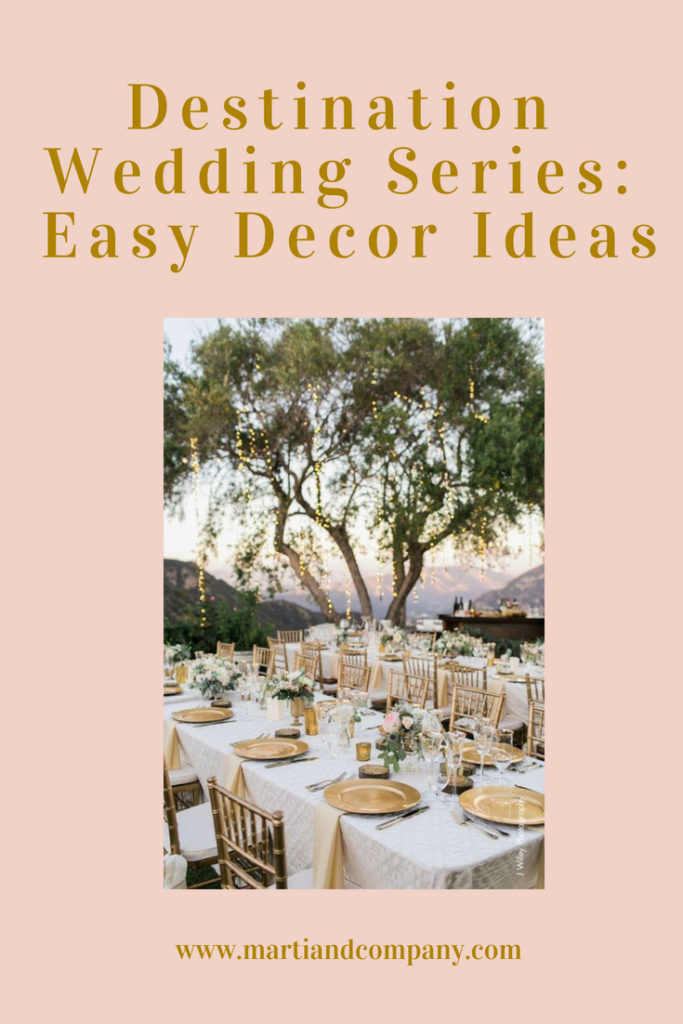 Destination Wedding Series - Easy Decor Ideas