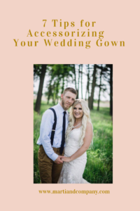 7 Tips for Accessorizing Your Wedding Gown