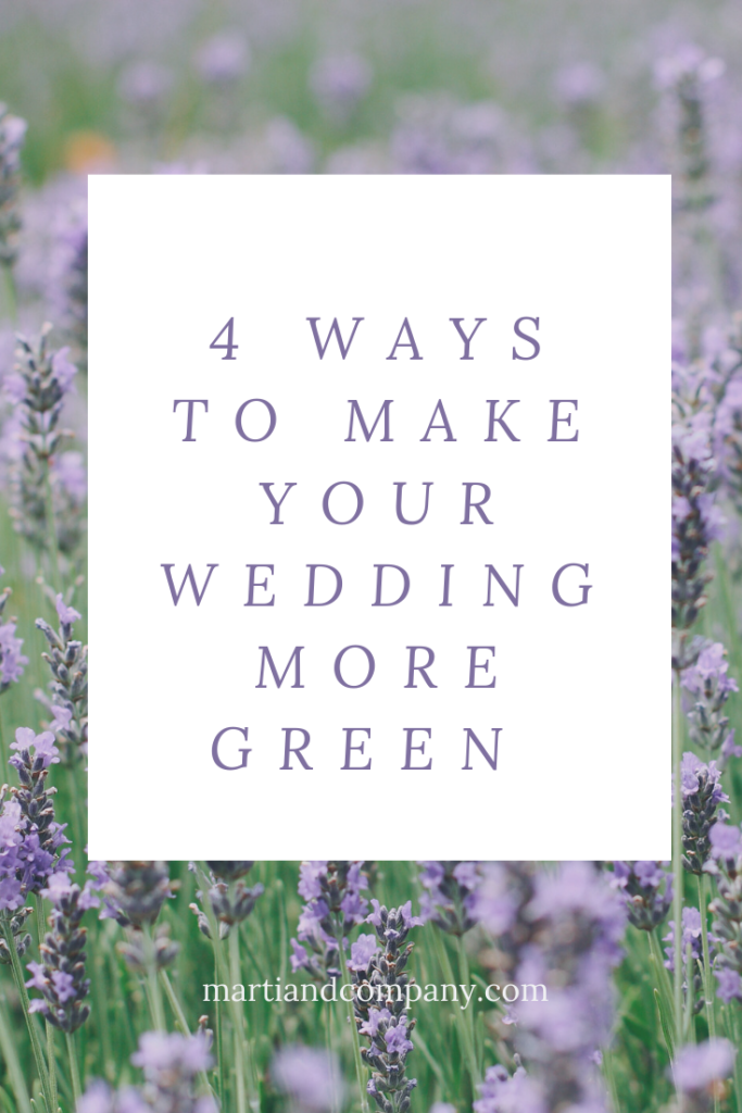 4 Ways to Make Your Wedding More Green