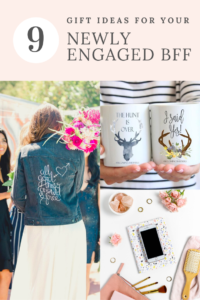 pinterest graphic for MCO post - 9 Gifts for your Newly Engaged BFF